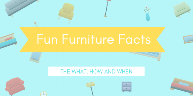 Fun Furniture Facts